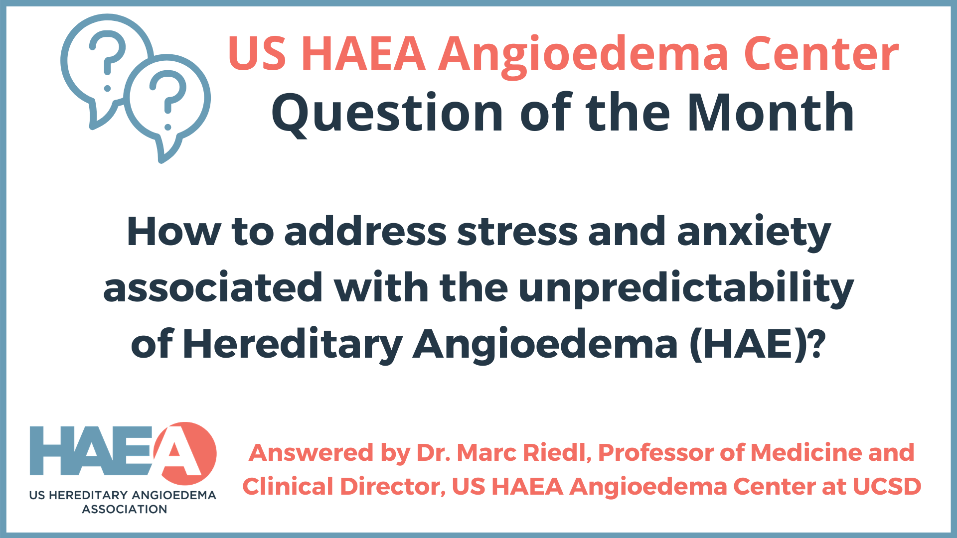 How to address stress and anxiety associated with the unpredictability of Hereditary Angioedema (HAE)?