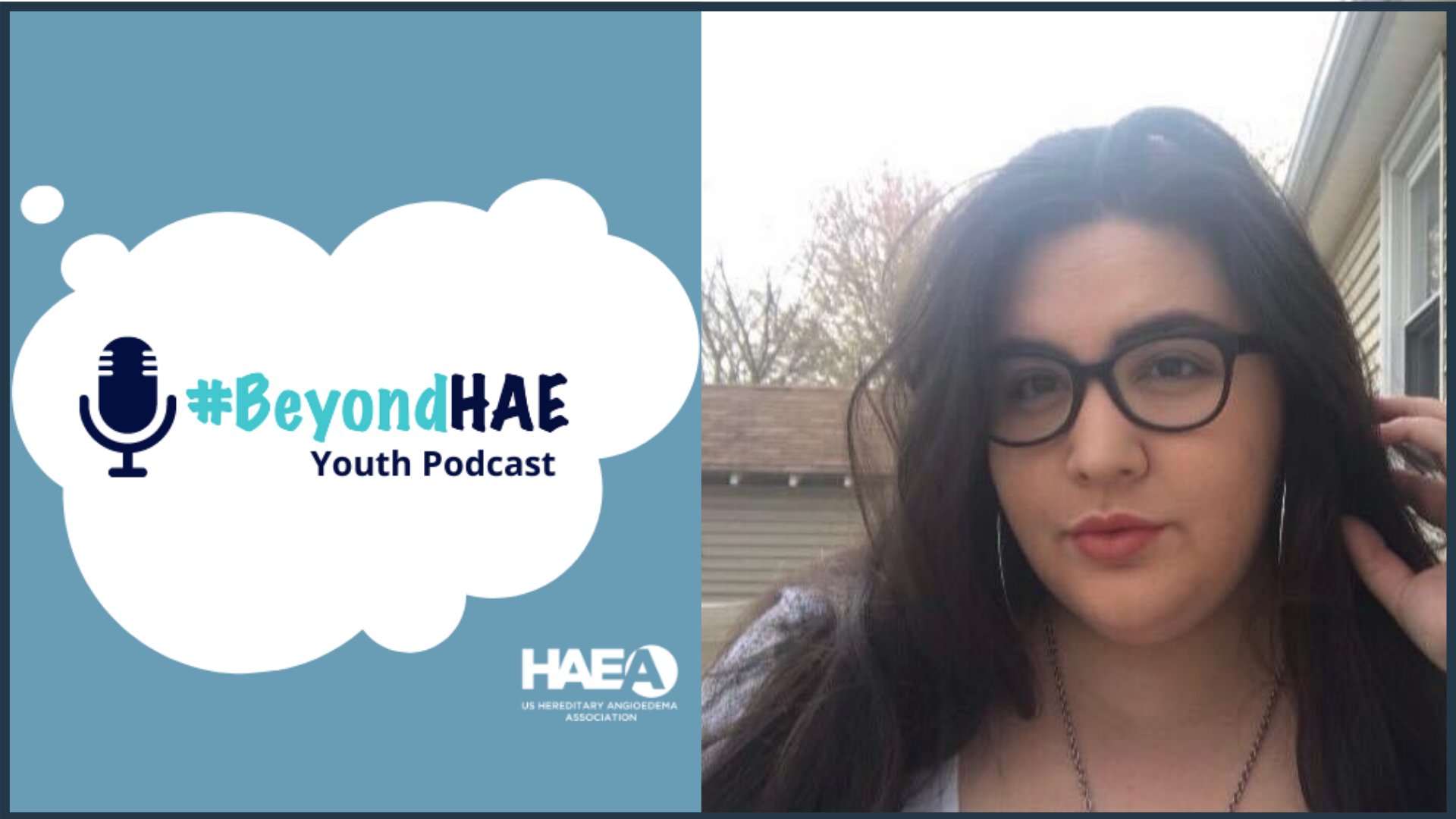 #BeyondHAE Youth Podcast - July Episode