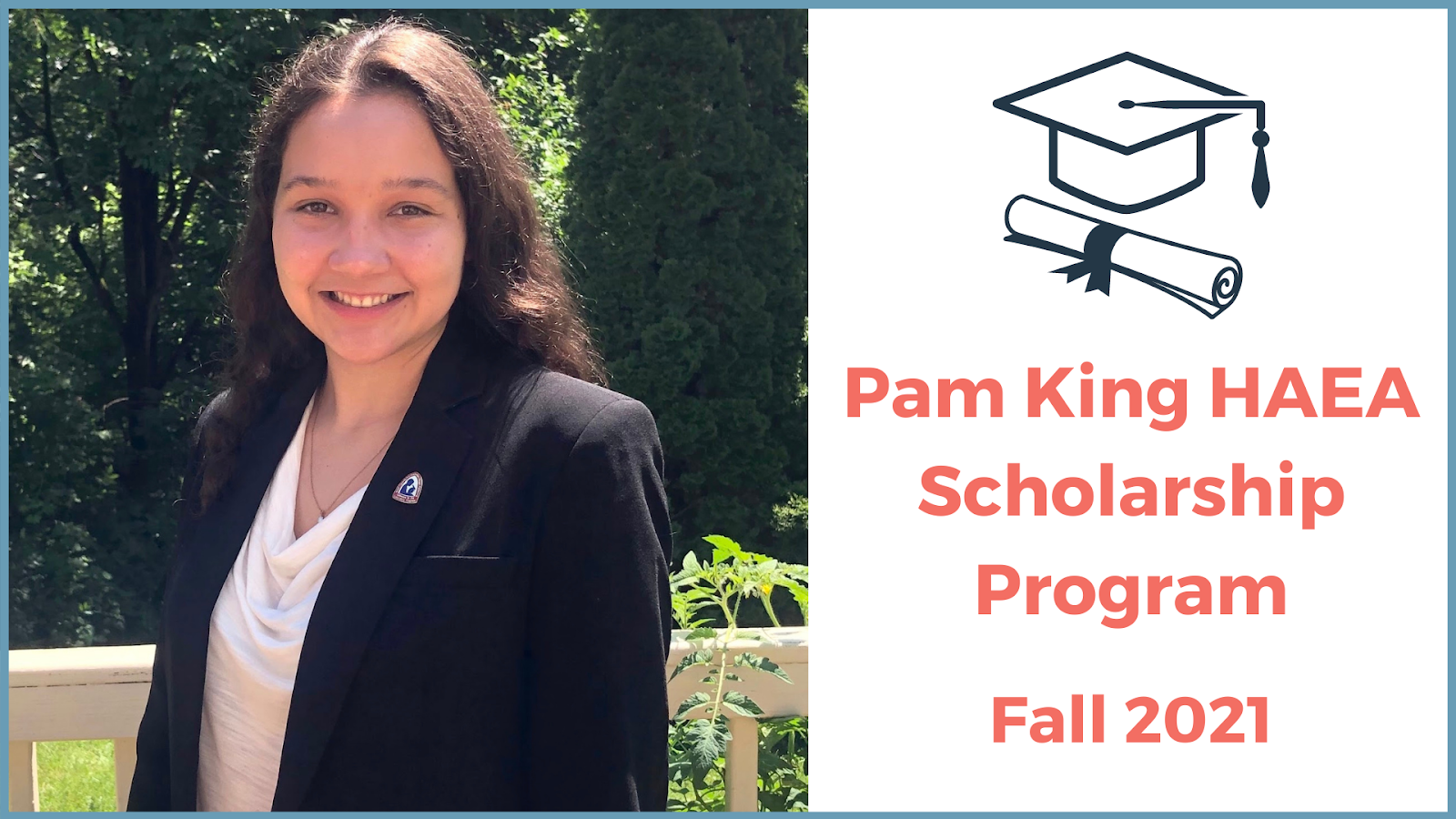 Congratulations to the Fall 2021 Pam King HAEA Scholarship Recipients!