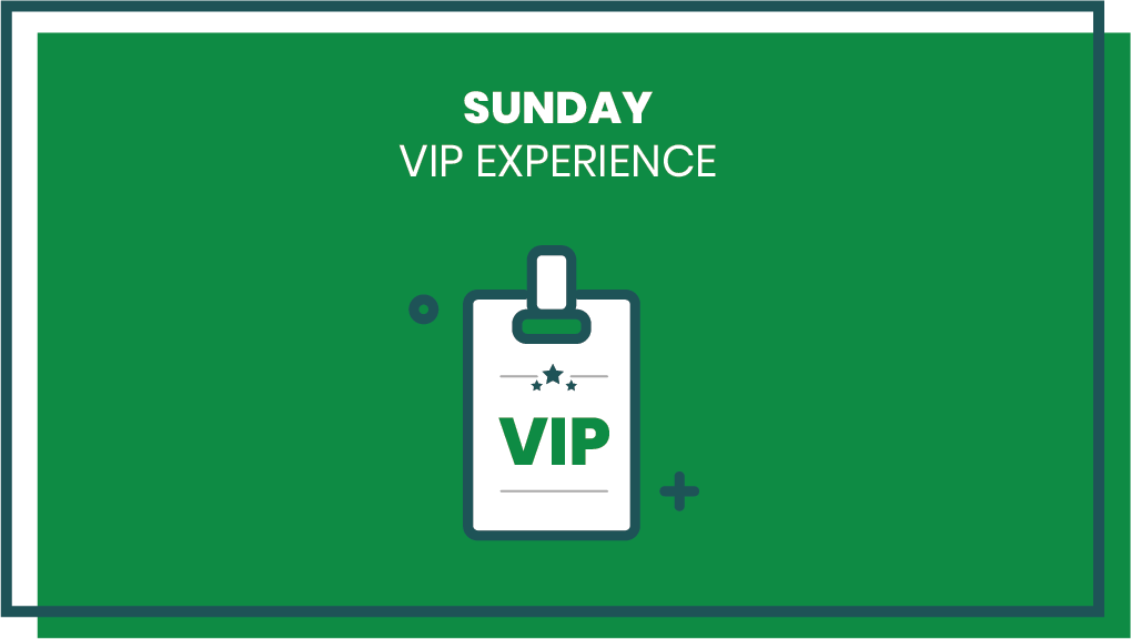 Sunday VIP Experience - March 21, 2021