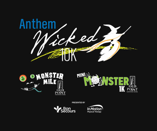 Anthem Wicked 10K, Old Point National Bank Monster Mile and Old Point National Bank Mini-Monster 1K
