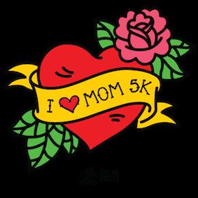 I <3 Mom 5K