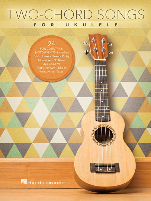 Two Chord Songs For Ukulele Ukulele Songbook Hal Leonard Online