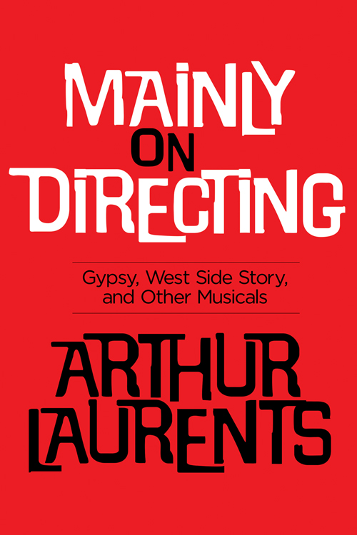 a review of arthur laurents play west side story This play places the romeo and juliet story in a new york gang-warfare context  west side story ernest lehman, arthur laurents, stephen  west side story ernest .