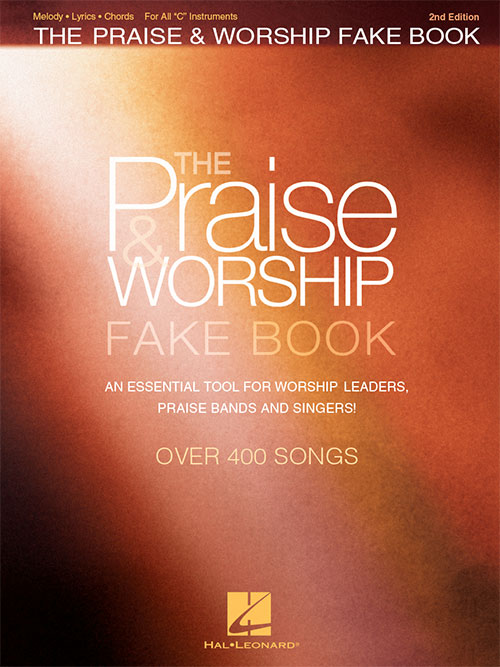 The Praise Worship Fake Book 2nd Edition Fake Book Hal