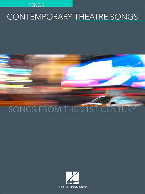Contemporary Theatre Songs – Tenor, Vocal Collection - Hal Leonard