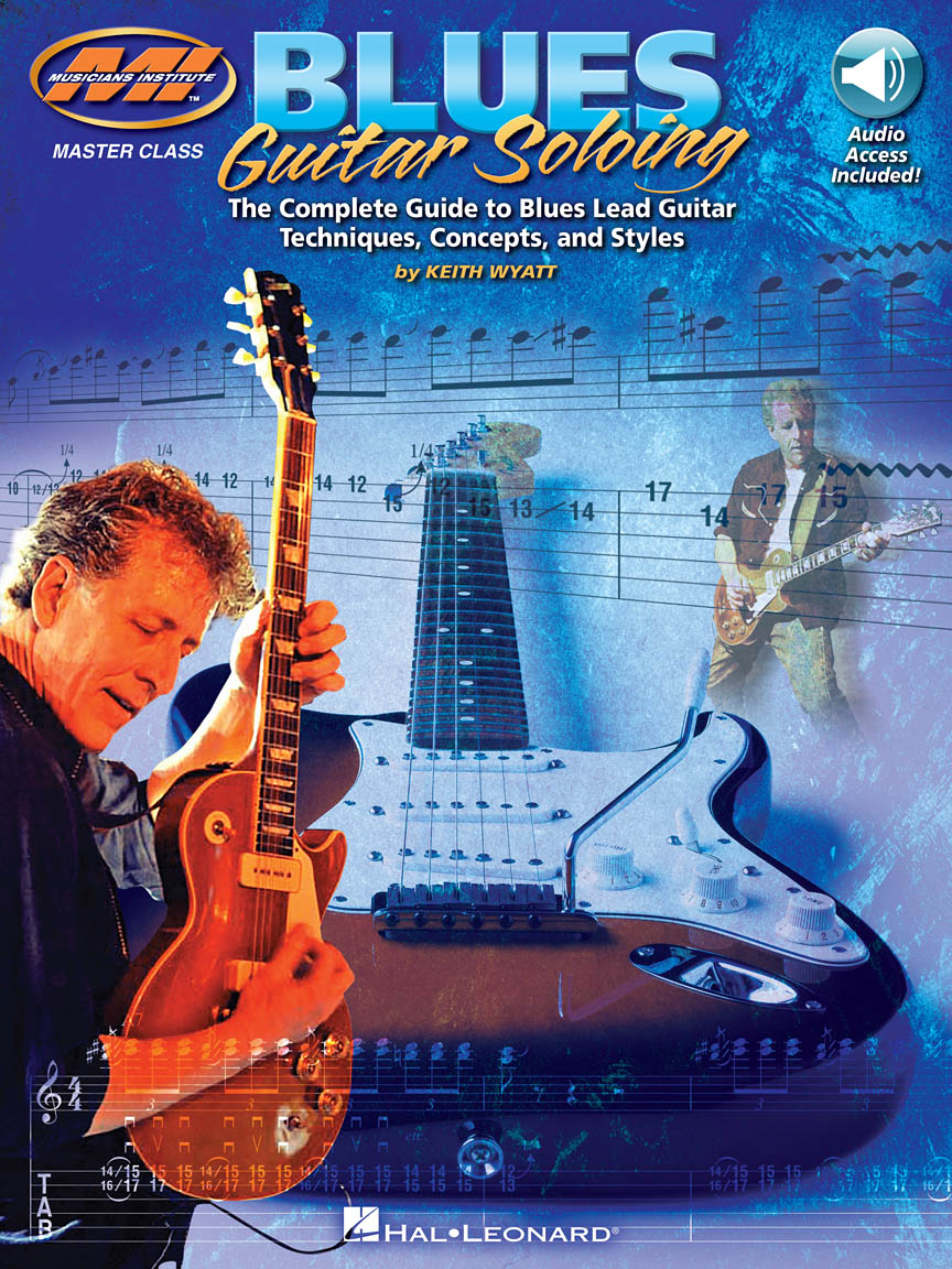 Blues Guitar Soloing : Master Class Series (Guitar Tab) : by Keith Wyatt  Master Class : Book/Online Audio : # 695132