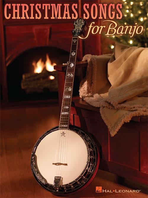 Christmas Songs for Banjo, Banjo - Hal Leonard Online