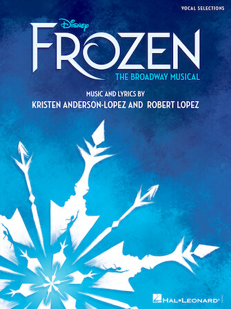 Frozen: The Broadway Musical - Kristen Anderson-Lopez & Robert Lopez
