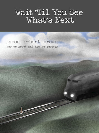Wait 'Til You See What's Next - Jason Robert Brown