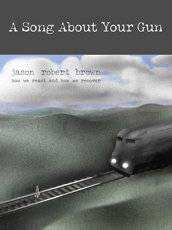 A Song About Your Gun - Jason Robert Brown
