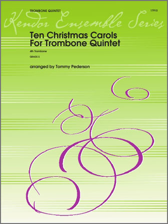 Ten Christmas Carols For Trombone Quintet - 4th Trombone