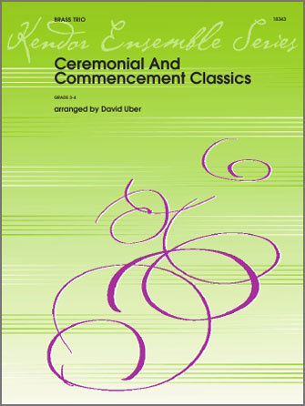 Ceremonial And Commencement Classics - Trombone
