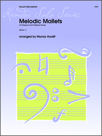 Melodic Mallets (10 Classical And Traditional Tunes)