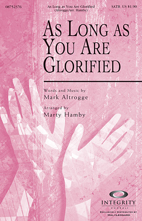 As Long As You Are Glorified