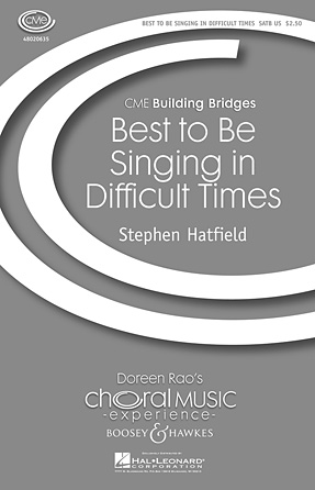 Best To Be Singing In Difficult Times