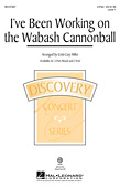 I've Been Working On The Wabash Cannonball