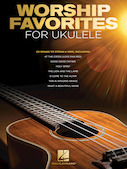 Worship Favorites for Ukulele