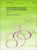 Ten Christmas Carols For Trombone Quintet - 1st Trombone