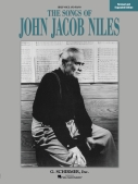 Songs of John Jacob Niles ? Revised and Expanded Edition