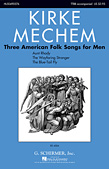 Three American Folk Songs For Men