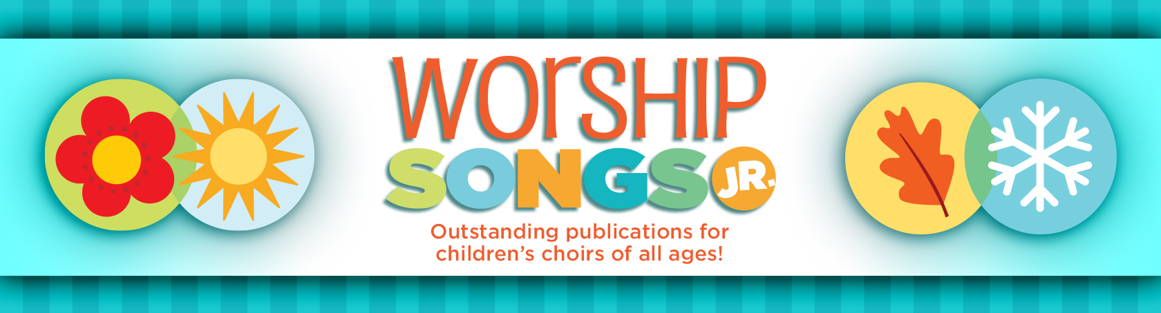 Worship Songs Junior - Outstanding publications for children's choirs of all ages