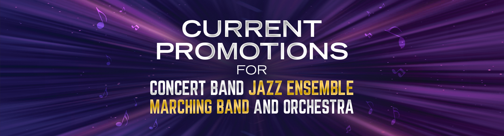 Current Promotions - New releases for Concert Band, Jazz Ensemble, Marching Band, and Orchestra