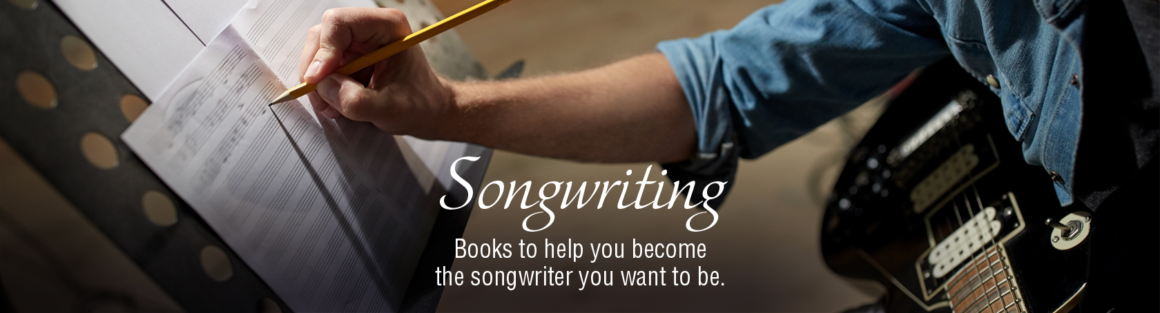 Songwriting - Books to help you become the songwriter you want to be