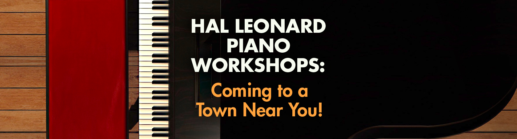 Piano Workshops - Hal Leonard Piano Workshops Coming to a Town Near You