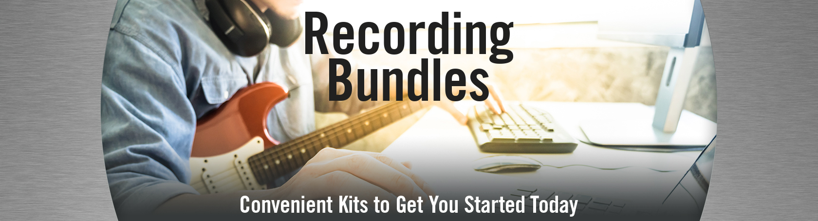 Recording Bundles - Convenient Kits to Get You Started Today