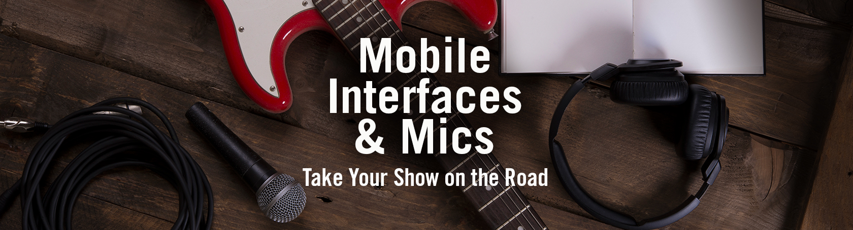 Mobile Interfaces & Mics - Take Your Show on the Road