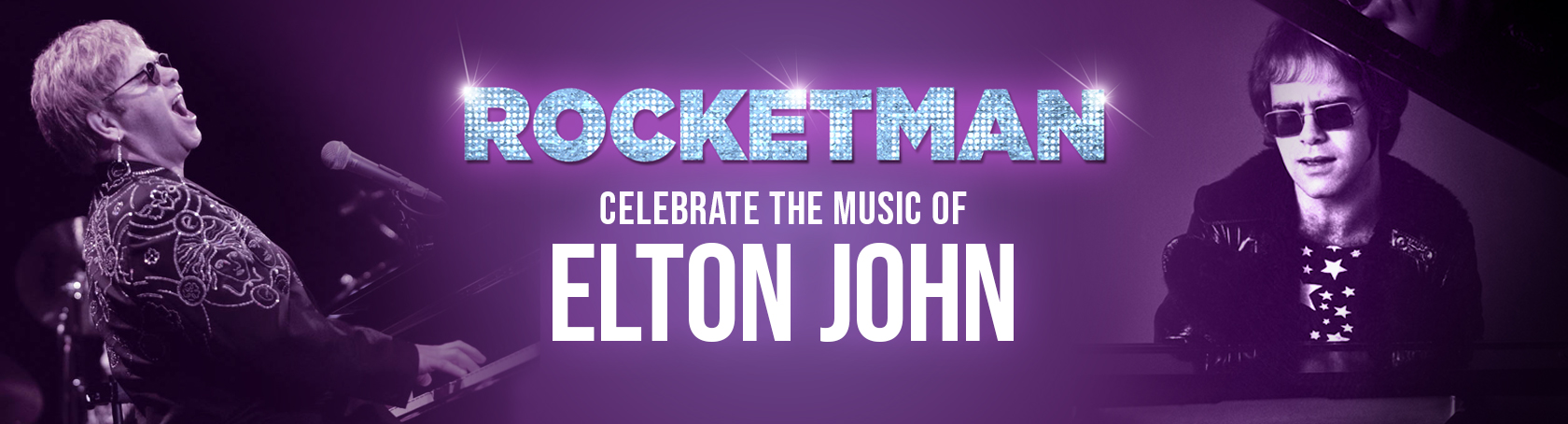 Rocketman Celebrate the Music of Elton John