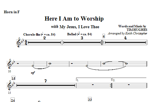 Here I Am To Worship with My Jesus, I Love Thee - Horn in F (Choir Instrumental Pak)