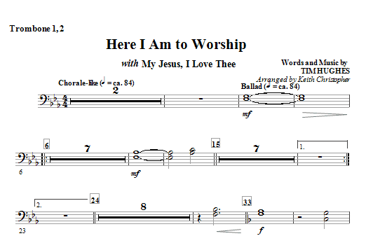 Here I Am To Worship with My Jesus, I Love Thee - Trombone 1, 2 (Choir Instrumental Pak)