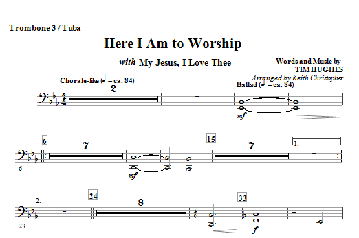 Here I Am To Worship with My Jesus, I Love Thee - Trombone 3 / Tuba (Choir Instrumental Pak)