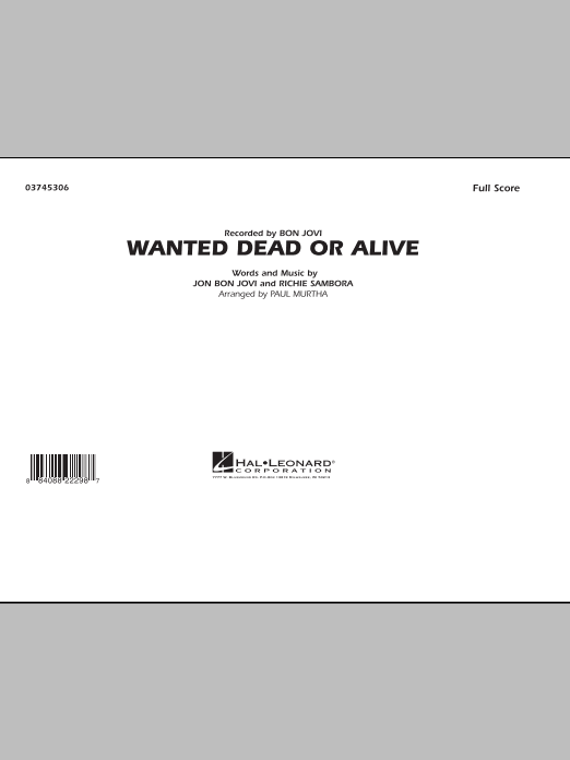 Wanted Dead or Alive (COMPLETE) sheet music for marching band by Bon Jovi, Richie Sambora and Paul Murtha. Score Image Preview.