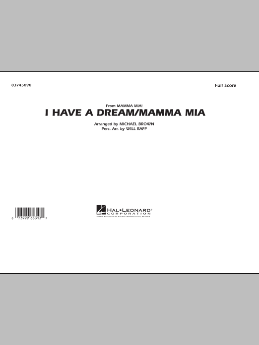 I Have a Dream/Mamma Mia! (COMPLETE) sheet music for marching band by Benny Andersson, Bjorn Ulvaeus, ABBA, Michael Brown and Will Rapp. Score Image Preview.