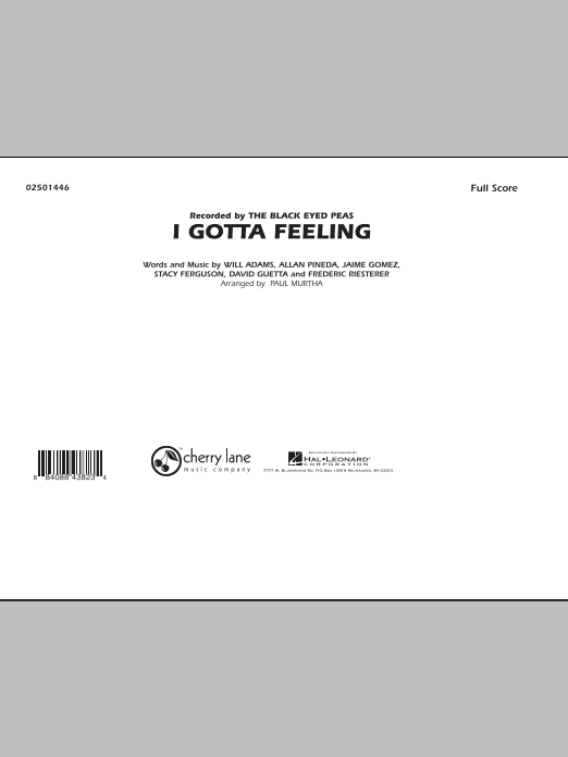 I Gotta Feeling (COMPLETE) sheet music for marching band by Paul Murtha, Allan Pineda, Black Eyed Peas, David Guetta, Frederic Riesterer, Stacy Ferguson and Will Adams. Score Image Preview.