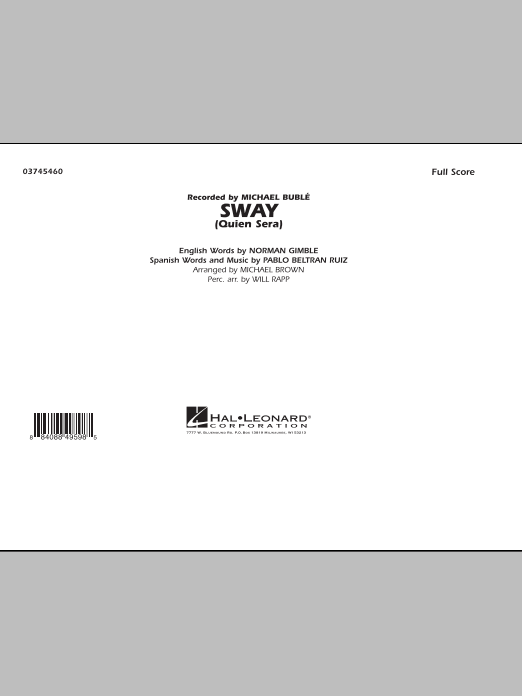 Sway (Quien Sera) (COMPLETE) sheet music for marching band by Michael Brown, Dean Martin, Michael Buble, Norman Gimbel, Pablo Beltran Ruiz and Will Rapp. Score Image Preview.