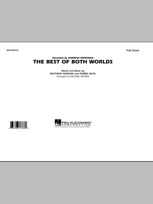 The Best Of Both Worlds (COMPLETE) sheet music for marching band by Michael Brown, Hannah Montana, Matthew Gerrard and Robbie Nevil. Score Image Preview.
