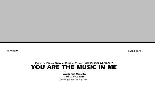 You Are the Music In Me (from High School Musical 2) (COMPLETE) sheet music for marching band by Tim Waters and Jamie Houston. Score Image Preview.