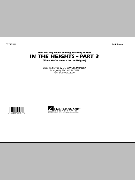 In The Heights: Part 3 (COMPLETE) sheet music for marching band by Lin-Manuel Miranda, Michael Brown and Will Rapp. Score Image Preview.
