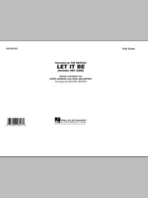 Let It Be (COMPLETE) sheet music for marching band by The Beatles, John Lennon, Michael Brown and Paul McCartney. Score Image Preview.