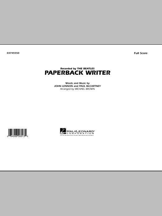 Paperback Writer (COMPLETE) sheet music for marching band by Michael Brown, John Lennon, Paul McCartney and The Beatles. Score Image Preview.