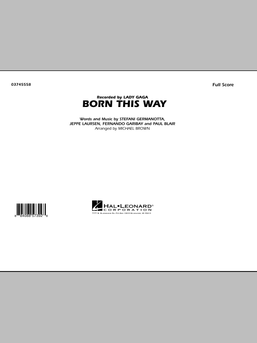 Born This Way (COMPLETE) sheet music for marching band by Lady Gaga, Fernando Garibay, Jeppe Laursen, Paul Blair and Michael Brown. Score Image Preview.