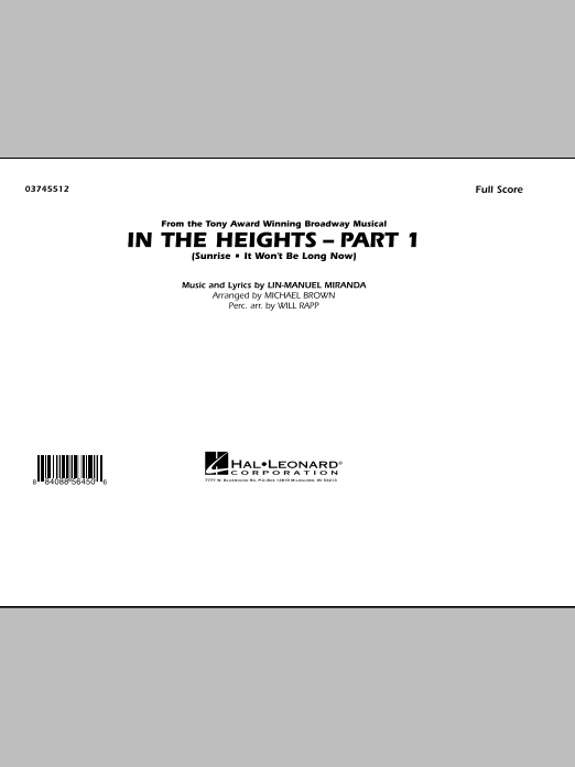 In The Heights: Part 1 (COMPLETE) sheet music for marching band by Michael Brown, Lin-Manuel Miranda and Will Rapp. Score Image Preview.