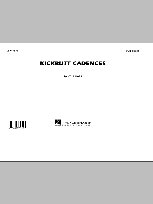 Kickbutt Cadences (COMPLETE) sheet music for marching band by Will Rapp. Score Image Preview.