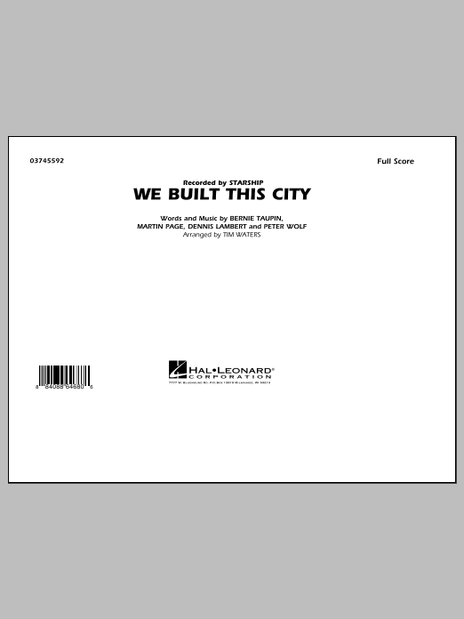 We Built This City (COMPLETE) sheet music for marching band by Tim Waters, Bernie Taupin, Dennis Lambert, Martin George Page, Peter Wolf and Starship. Score Image Preview.