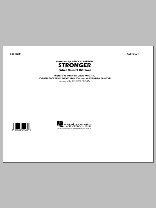 Stronger (What Doesn't Kill You) (COMPLETE) sheet music for marching band by Michael Brown, Greg Kurstin, Jorgen Elofsson and Kelly Clarkson. Score Image Preview.