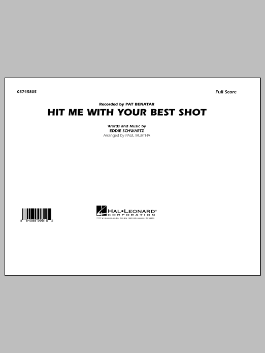 Hit Me with Your Best Shot (COMPLETE) sheet music for marching band by Paul Murtha, Eddie Schwartz and Pat Benatar. Score Image Preview.